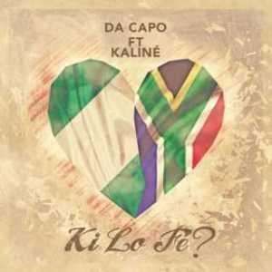 "Da Capo - ""Ki Lo Fe?"" (ft. Kaliné)"